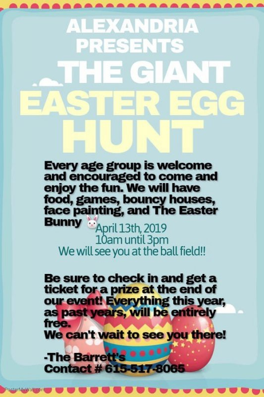 Alexandria presents the Giant Easter Egg Hunt April 13 from 10 a.m. until 3 p.m. at the ball field. Call 615-517-8065 for more information.