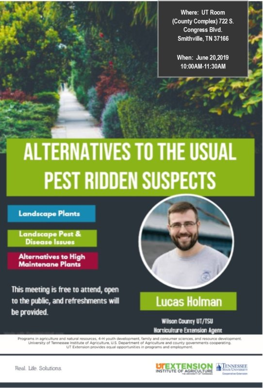 "For those interested in landscaping ideas around the home you are invited to ""Alternatives to the Usual Pest Ridden Suspects"" . It is free, open to the public, and refreshments will be provided. Thursday, June 20 at 10:00 a.m. in the UT room of the County Complex, across the hall from the UT Extension Office. Call 615-597-4945 if you have any questions."