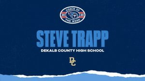 The National Football League's Tennessee Titans are honoring Steve Trapp of DeKalb County as their Coach of the Week.